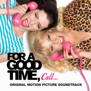 For a Good Time, Call… Soundtrack List