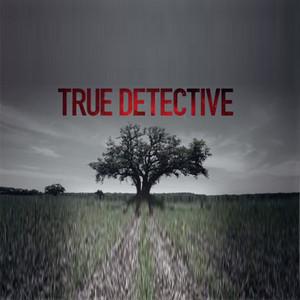 True Detective Season 1 Soundtrack List (2014)